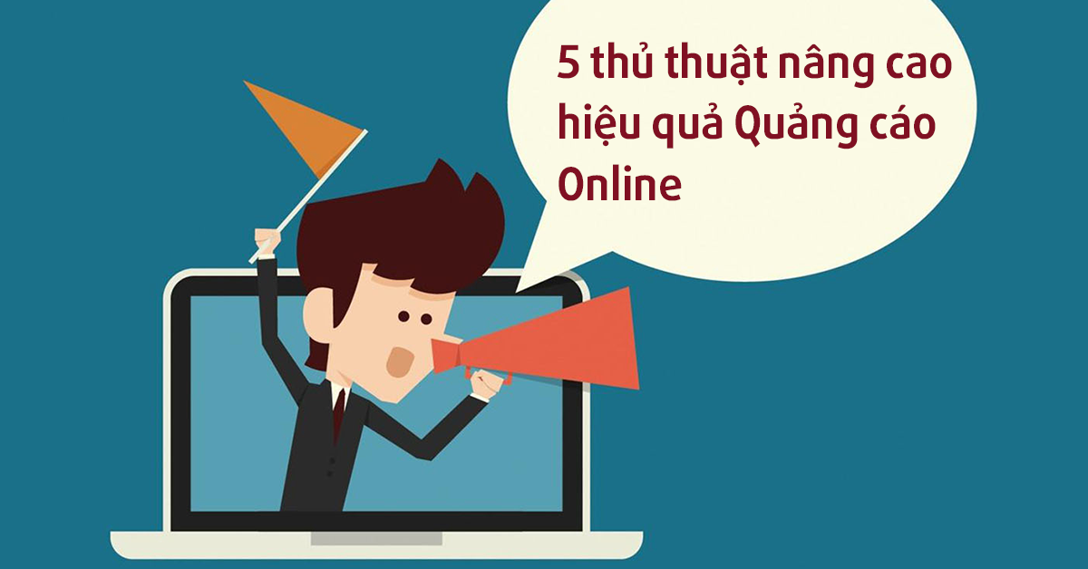 5-thu-thuat-nang-cao-hieu-qua-Quang-cao-Online