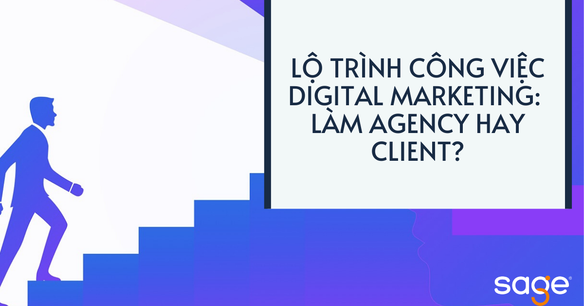 lo-trinh-cong-viec-digital-marketing-lam-agency-hay-client-0