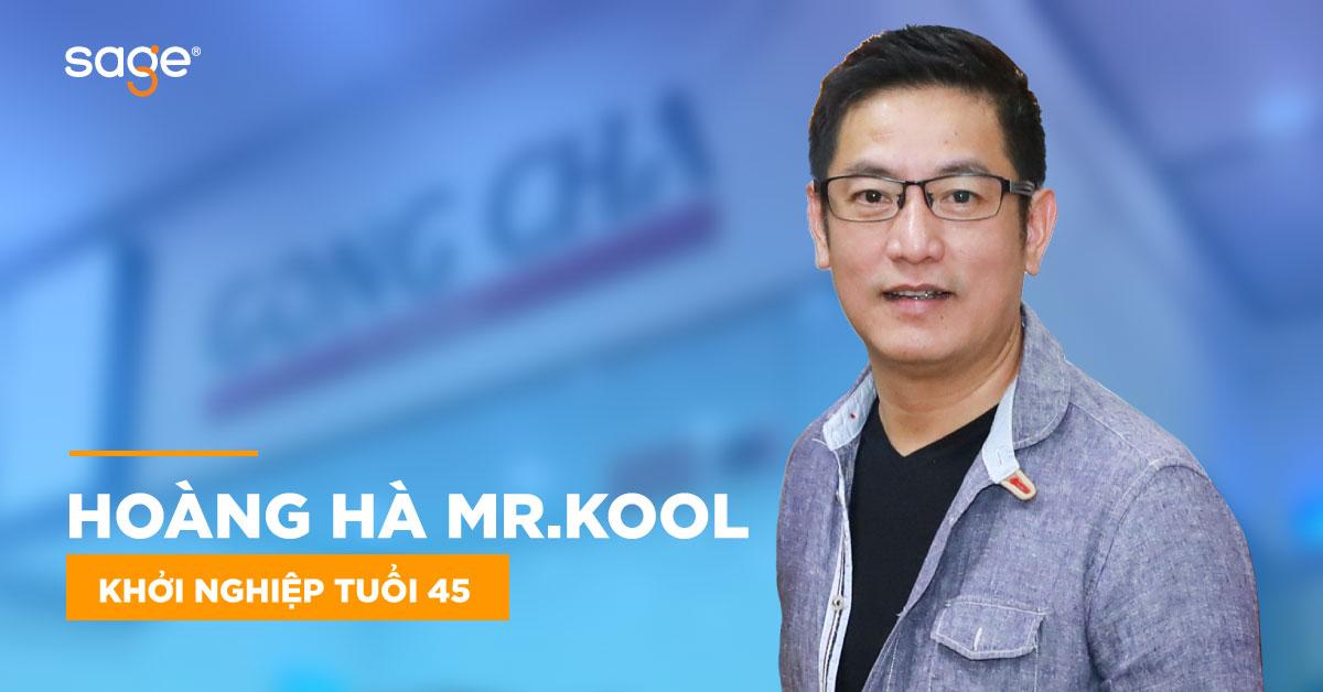 Hoàng Hà Mr Kool - Khởi nghiệp tuổi 45