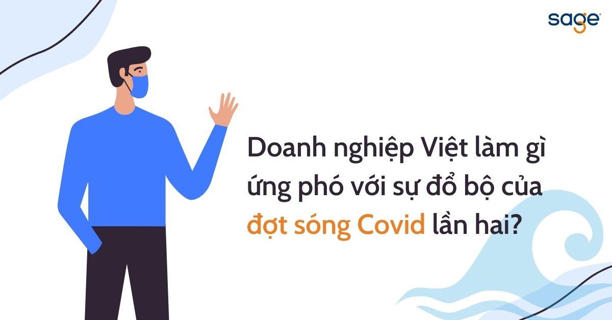 Doanh nghiệp Việt làm gì để ứng phó với sự đổ bộ của đợt sóng Covid lần hai - ảnh 8
